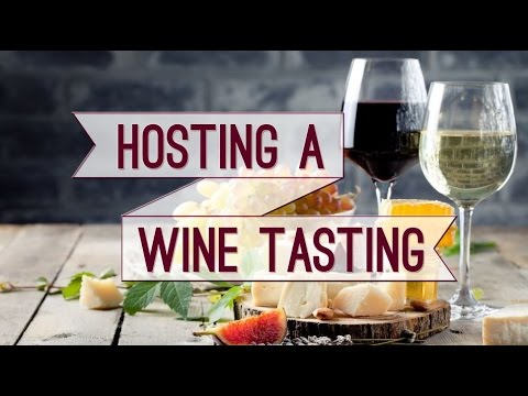 How to Host the Perfect Wine Tasting