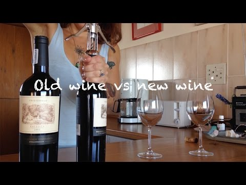 Wine Tasting 101: Old wine vs new wine