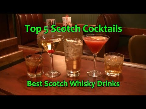 Top 5 Scotch Cocktails Best Scotch Whisky Drinks Top Five