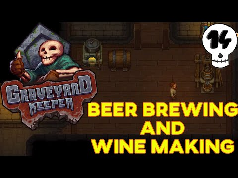 Graveyard Keeper #14 | Beer Brewing and Wine Making