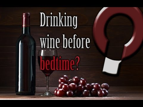 Drinking wine before bed?