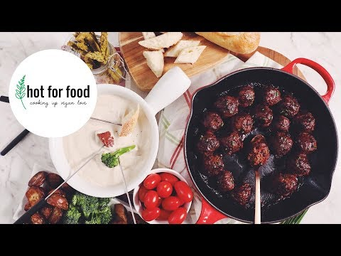 EASY VEGAN HOLIDAY BITES (VEGAN CHEESE FONDUE & COCKTAIL MEATBALLS) | hot for food
