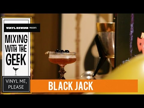 Mixing with the Geek  - How to make the Black Jack cocktail